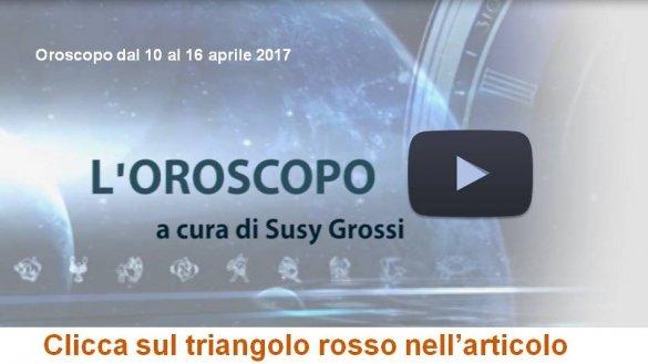 SUSY GROSSI RACCONTA I SEGNI DAL 10 AL 16 APRILE 2017