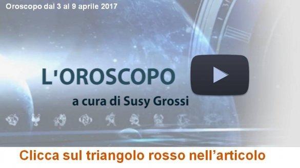 SUSY GROSSI RACCONTA I SEGNI DAL 3 AL 9 APRILE 2017